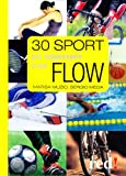 img - for Trenta sport per raggiungere il tuo flow book / textbook / text book