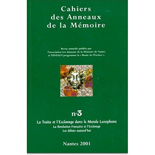 Cahiers des anneaux de la mémoire, numéro 3 : La Traite et l'Esclavage dans le monde lusophone