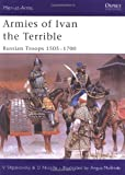 Armies of Ivan the Terrible: Russian Troops 1505-1700 (Men-at-Arms)