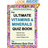 The Ultimate Vitamins & Minerals Quiz Book (Wellness Quiz Club Series)