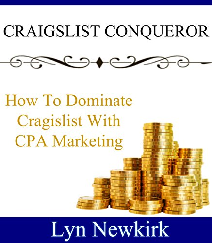 craigslist-conqueror-how-to-dominate-craigslist-with-cpa-marketing-english-edition