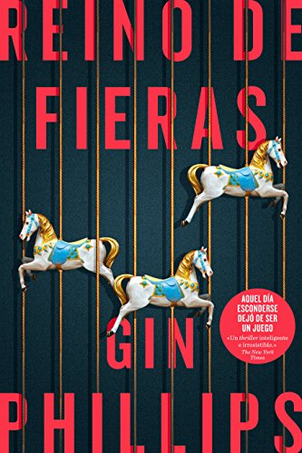 Reino de fieras / Fierce Kingdom  [Phillips, Gin] (Tapa Dura)