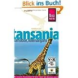 Tansania, Sansibar, Kilimanjaro: Das komplette Reisehandbuch für Safari-, Kultur- und Aktivreisen sowie Bade-...