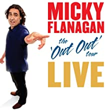 Micky Flanagan - The Out Out Tour: Live Performance by Micky Flanagan