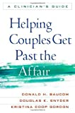 img - for Helping Couples Get Past the Affair: A Clinician's Guide 1st edition by Baucom PhD, Donald H., Snyder PhD, Douglas K., Gordon PhD, K (2009) Hardcover book / textbook / text book