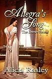 Allegras Song, A Regency Novella (The Drewe Sisters Book 1)