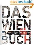Das Wien Buch: Highlights einer faszi...