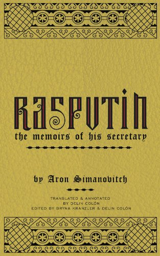 Book: RASPUTIN - The Memoirs of his Secretary by Aron Simanovitch and Delin Colon (Editor, Translator)
