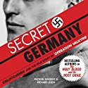 Secret Germany: Stauffenberg and the True Story of Operation Valkyrie Audiobook by Michael Baigent, Richard Leigh Narrated by Fleet Cooper