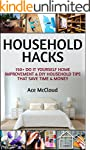Household Hacks: 150+ Do It Yourself...