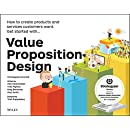 Value Proposition Design: How to Create Products and...