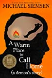 img - for A Warm Place to Call Home (a demon's story) book / textbook / text book