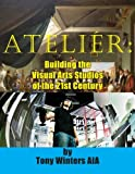 ATELIER: Building the Visual Arts Studios of the 21st Century