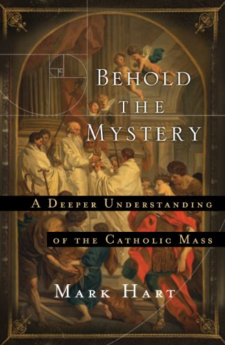 Behold the Mystery: A Deeper Understanding of the Catholic Mass (Word Among Us Press compare prices)