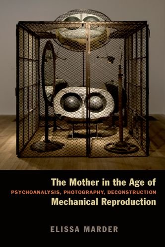 The Mother in the Age of Mechanical Reproduction: Psychoanalysis, Photography, Deconstruction