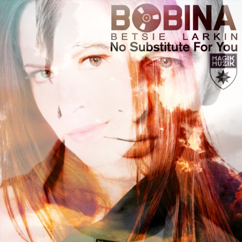 Bobina And Betsie Larkin-No Substitute For You (Remixes)-(MM10220)-WEB-2013-gnvr Download