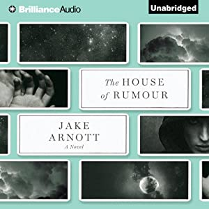 The House of Rumour: A Novel | [Jake Arnott]