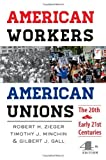 img - for American Workers, American Unions: The Twentieth and Early Twenty-First Centuries (The American Moment) 4th edition by Zieger, Robert H., Minchin, Timothy J., Gall, Gilbert J. (2014) Paperback book / textbook / text book