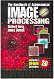 The Handbook of Astronomical Image Processing (0943396824) by Berry, Richard