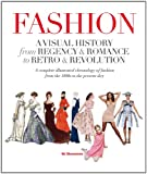 Fashion: A Visual History: From Regency & Romance to Retro & Revolution
