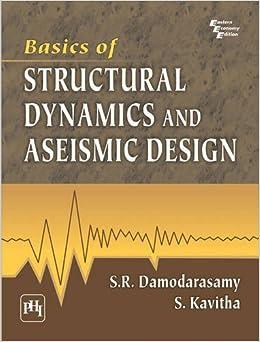 Basics of Structural Dynamics And Aseismic Design 5th  Edition price comparison at Flipkart, Amazon, Crossword, Uread, Bookadda, Landmark, Homeshop18