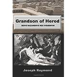 Grandson of Herod: Iesvs Nazarenvs Rex Ivdaeorvm ~ Joseph Raymond
