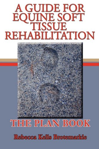A Guide for Equine Soft Tissue Rehabilitation: The Plan Book PDF