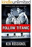 Follow Titanic A Marsha & Danny Jones Thriller