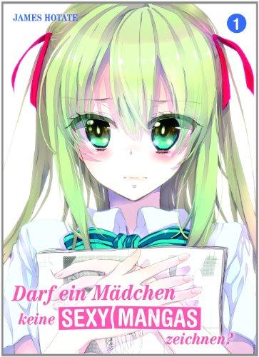 Darf ein Mädchen keine sexy Manga zeichnen?, Band 1