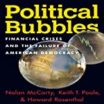 Political Bubbles: Financial Crises and the Failure of American Democracy | Nolan McCarthy,Keith T. Poole,Howard Rosenthal