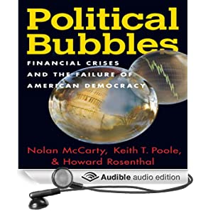 Political Bubbles: Financial Crises and the Failure of American Democracy (Unabridged)