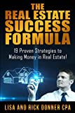 The Real Estate Success Formula: 19 Proven Strategies to Making Money in Real Estate