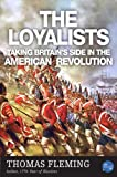 The Loyalists: Taking Britains Side in the American Revolution (The Thomas Fleming Library)