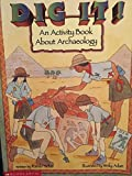 img - for Dig It! An Activity Book About Archaeology book / textbook / text book