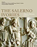 img - for The Salerno Ivories: Objects, Histories, Contexts book / textbook / text book