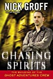 Chasing Spirits: The Building of the Ghost Adventures Crew