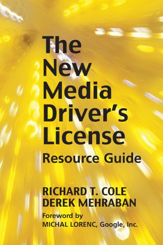 New Media Driver's License: Using Social Media for More Productive Business and Marketing Communications