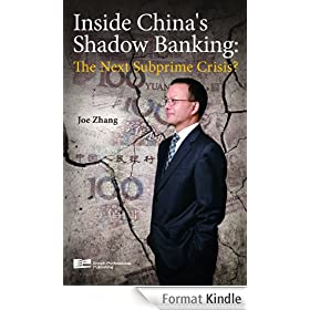 Inside China's Shadow Banking: The Next Subprime Crisis? (English Edition)