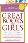 Great Books for Girls: More Than 600...