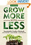 Grow More With Less: Sustainable Gard...