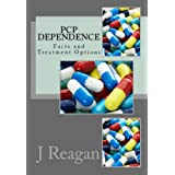 PCP Dependence: Facts and Treatment Options