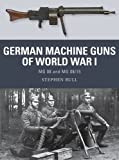 img - for German Machine Guns of World War I: MG 08 and MG 08/15 (Weapon) book / textbook / text book