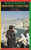 Into Kurdistan: Frontiers Under Fire (0862328993) by Laizer, Sheri