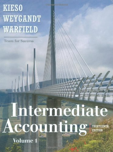 By Donald E. Kieso, Jerry J. Weygandt, Terry D. Warfield: Intermediate Accounting Thirteenth Edition, vol. 1-2 Thirteenth (13th) Edition