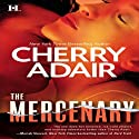 The Mercenary (       UNABRIDGED) by Cherry Adair Narrated by Zoe Winslow