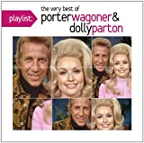 Porter Wagoner & Dolly Parton Playlist: The Very Best of Wagoner & Parton