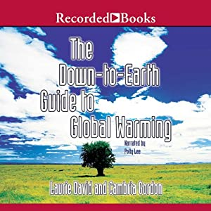 Down to Earth Guide to Global Warming | [Laurie David, Cambria Gordon]