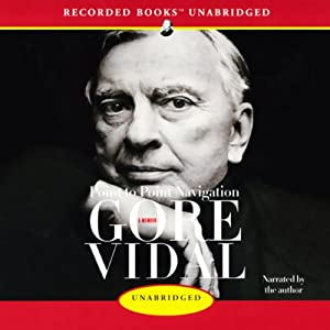 Point to Point Navigation: A Memoir | [Gore Vidal]
