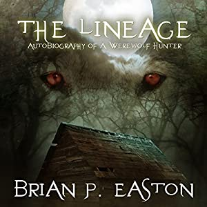 The Lineage - Werewolf Hunter 3 - Brian P. Easton