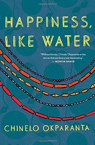 Happiness, Like Water by Chinelo Okparanta (2013-08-13)